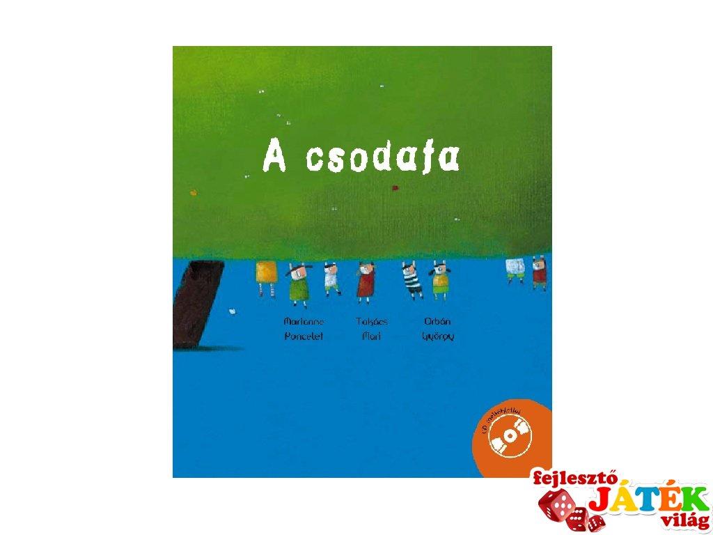 A csodafa, mesekönyv óvodásoknak zenés CD melléklettel (4-10 év)