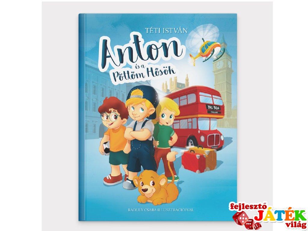 Anton és a Pöttöm Hősök, könyv óvodásoknak (3-6 év)