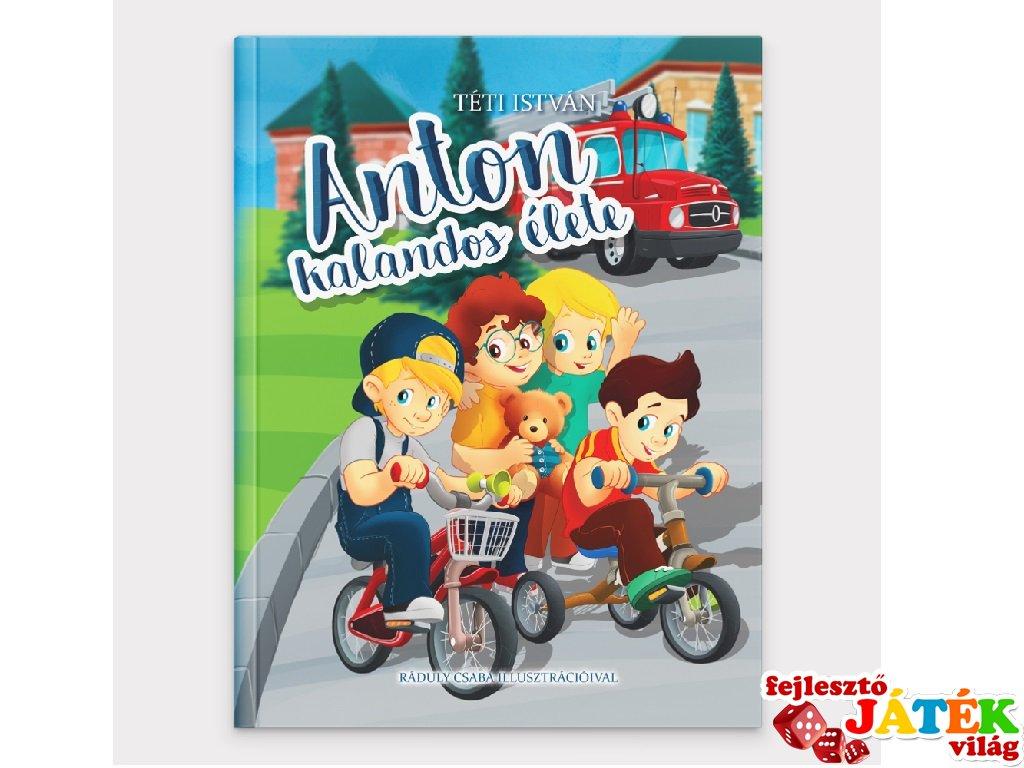 Anton kalandos élete, könyv óvodásoknak (3-6 év)