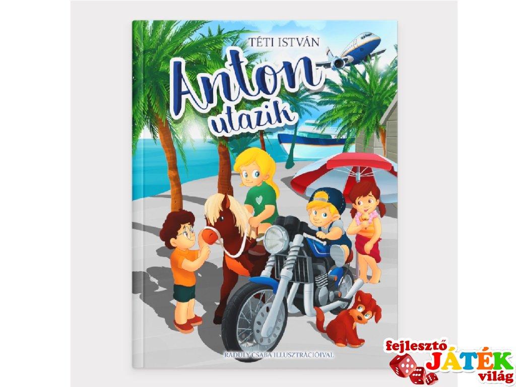 Anton utazik, könyv óvodásoknak (3-6 év)
