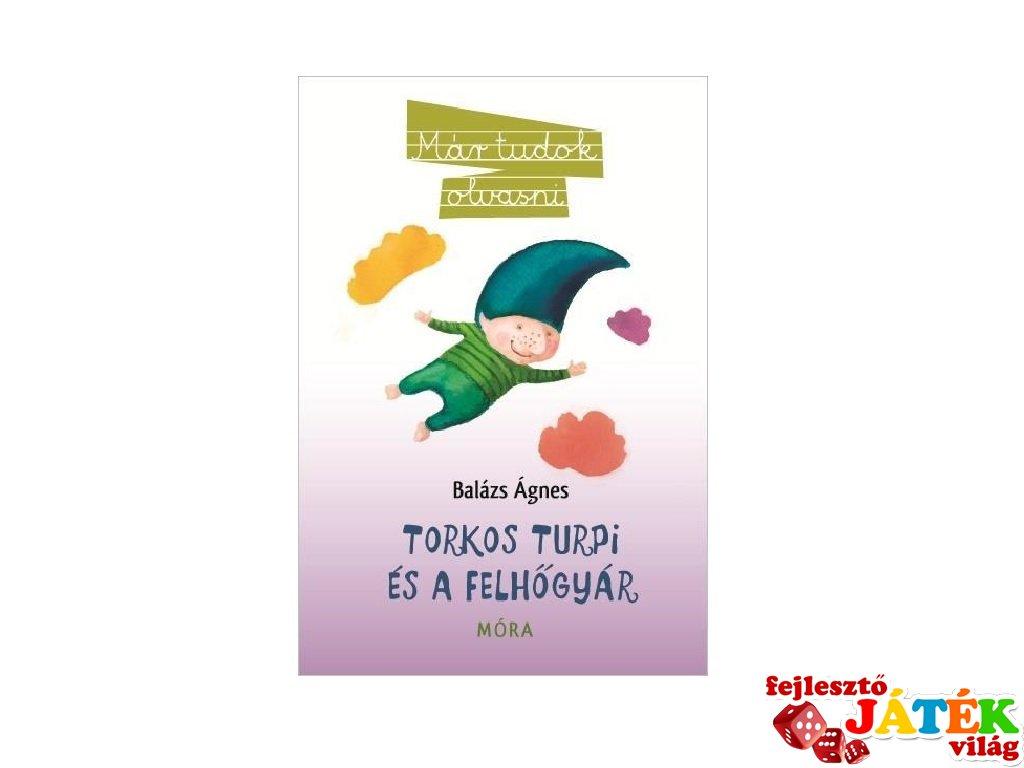 Balázs Ágnes: Torkos Turpi és a felhőgyár, könyv kisiskolásoknak (MO, 6-9 év)