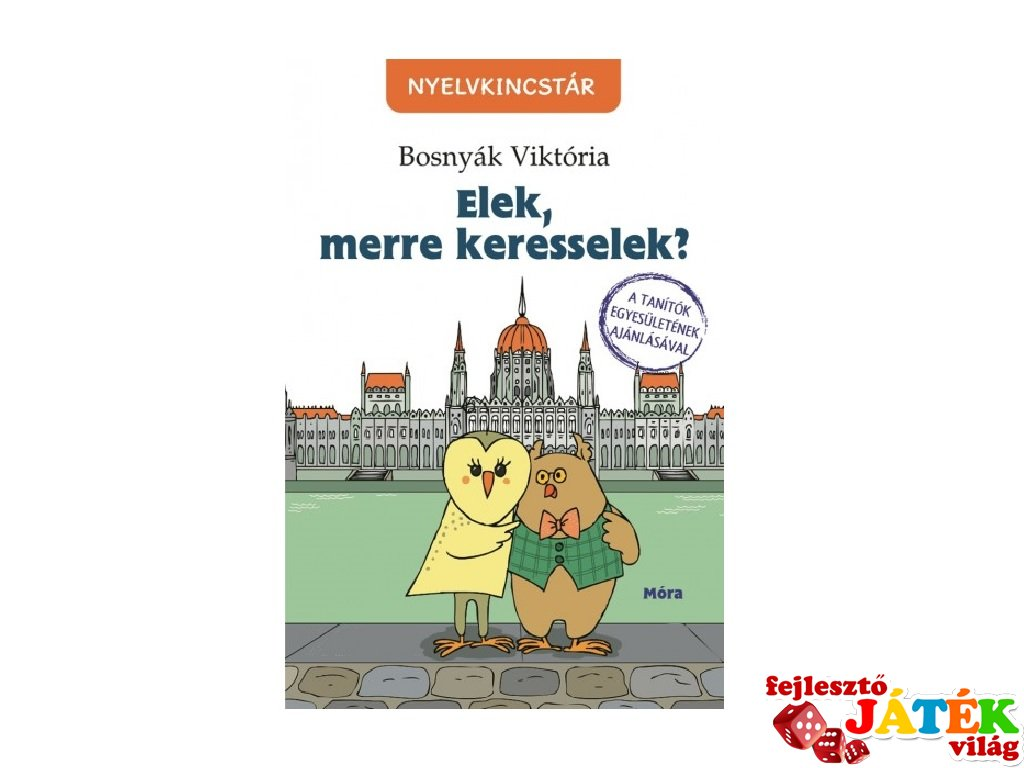 Bosnyák Viktória: Elek, merre keresselek? tanulást segítő kiadvány (MO, 7-10 év)