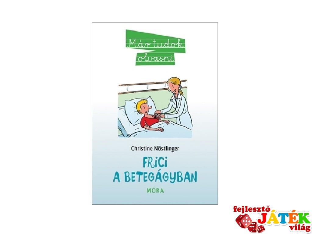 Christine Nöstlinger: Frici a betegágyban, könyv kisiskolásoknak (MO, 8-10 év)
