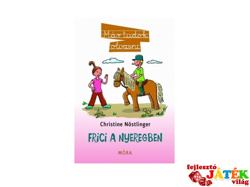 Christine Nöstlinger: Frici a nyeregben, könyv kisiskolásoknak (MO, 8-10 év)