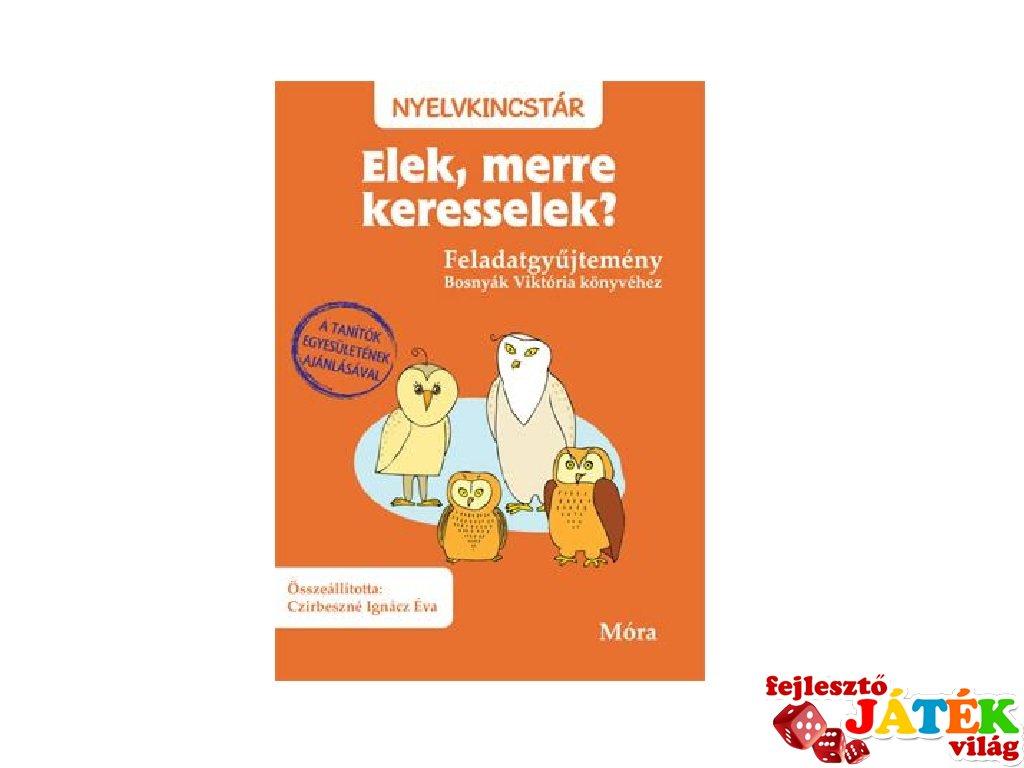 Elek, merre keresselek?, feladatgyűjtemény Bosnyák Viktória könyvéhez (MO, 7-10 év)