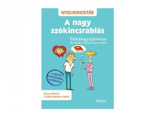 A nagy szókincsrablás, feladatgyűjtemény Bosnyák Viktória könyvéhez (MO, 7-10 év)