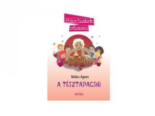 Balázs Ágnes: A tésztapacsni, könyv kisiskolásoknak (MO, 7-10 év)