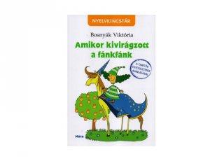 Bosnyák Viktória: Amikor kivirágzott a fánkfánk, tanulást segítő kiadvány (MO, 7-10 év)