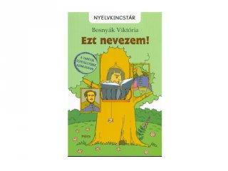 Bosnyák Viktória: Ezt nevezem! tanulást segítő kiadvány (MO, 7-10 év)