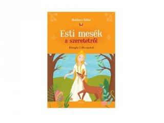 Esti mesék a szeretetről, gyerekkönyv (MO, 5-10 év)