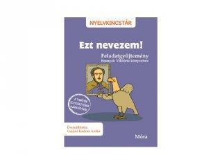 Ezt nevezem!, feladatgyűjtemény Bosnyák Viktória könyvéhez (MO, 7-10 év)