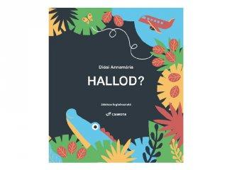 Hallod? játékos hallás és beszédfejlesztő foglalkoztató könyv (3-6 év)