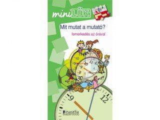Lük Mini, Mit mutat a mutató? Ismerkedés az órával (egyszemélyes, fejlesztőjáték, 5-12 év)