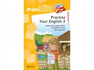 Lük Mini, Practise your english 2 (angol nyelvi gyakorlófüzet az általános iskola alsó tagozatán, 8-11 év)