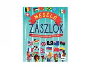 Mesélő zászlók, történetek és érdekességek a zászlók világából (MO, 9-14 év)