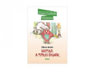Olivier Muller: Bertold, a titkos ügynök, könyv kisiskolásoknak (MO, 6-9 év)