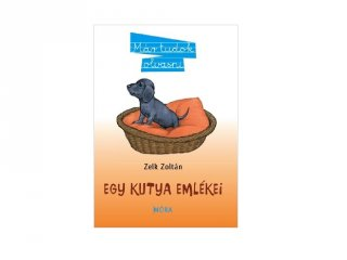 Zelk Zoltán: Egy kutya emlékei, könyv kisiskolásoknak (MO, 6-9 év)