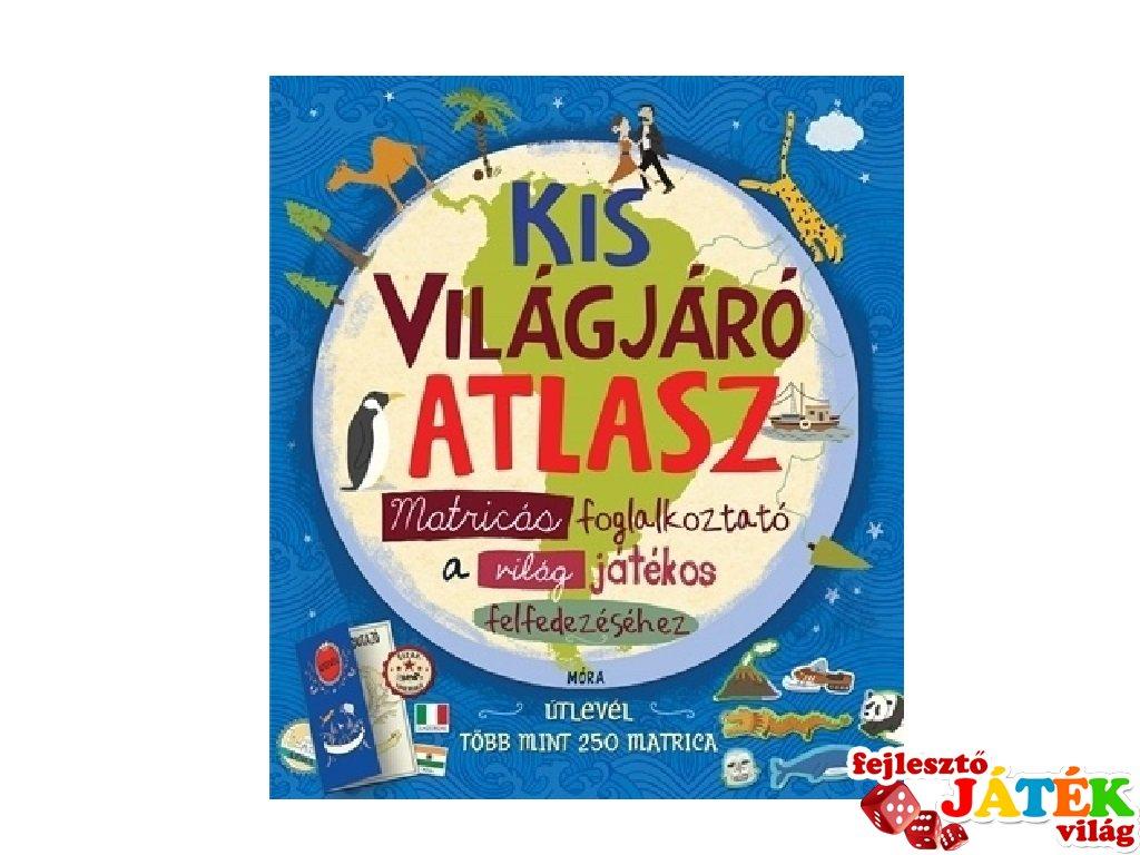 Kis világjáró atlasz, matricás foglalkoztató a világ játékos felfedezéséhez (MO, 6-10 év)