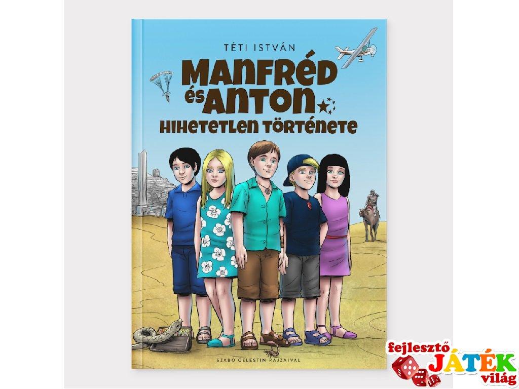 Manfréd és Anton hihetetlen története, gyerekregény (9-15 év)
