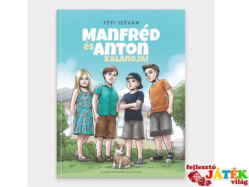 Manfréd és Anton kalandjai, gyerekregény (6-12 év)