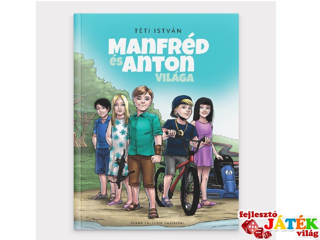 Manfréd és Anton világa, gyerekregény (8-12 év)