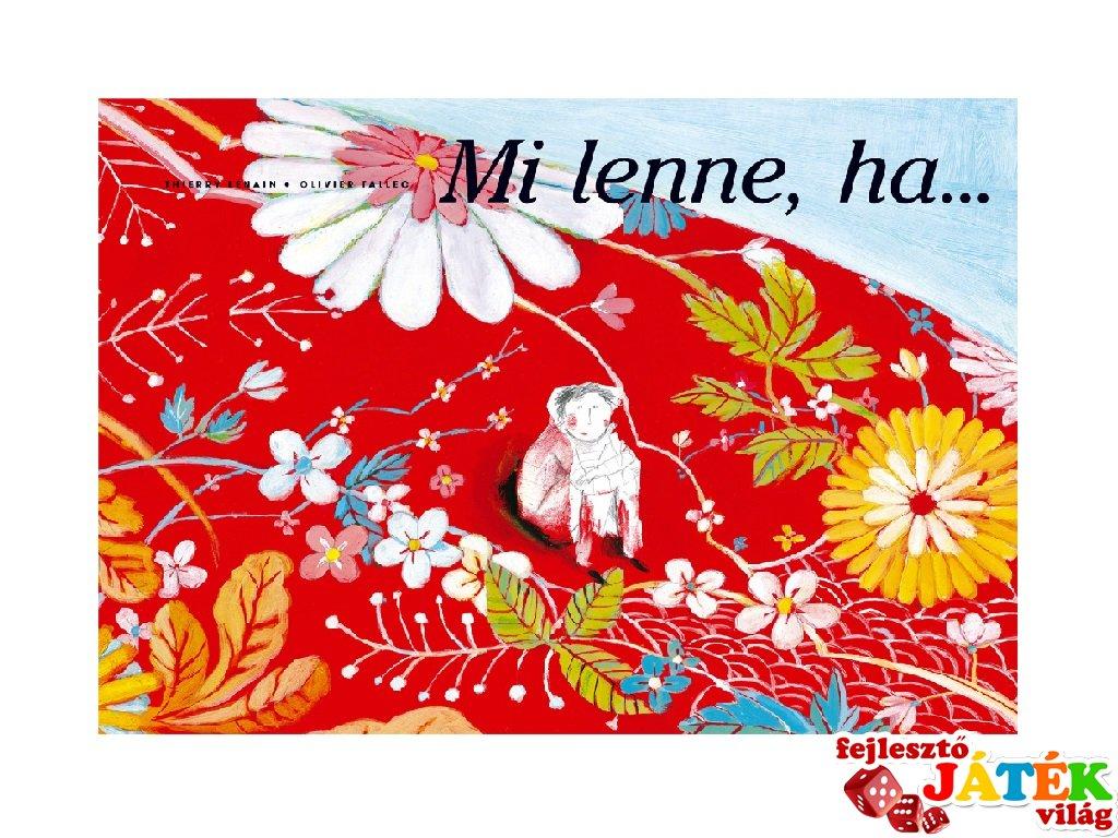 Mi lenne, ha…, Papírszínház mese (Thierry Lenain)