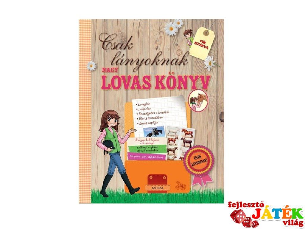 Nagy lovas könyv, csak lányoknak (MO, 6-12 év)