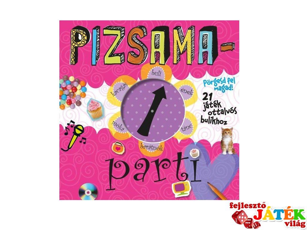 Pizsamaparti, Pörgesd fel magad! 21 játék ottalvós bulikhoz (MO, 6-12 év)